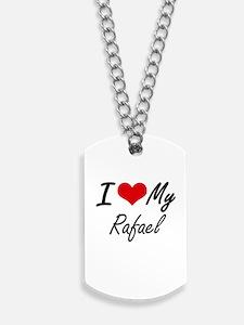 I Love My Rafael Dog Tags