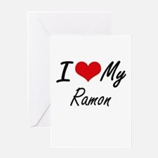 I Love My Ramon Greeting Cards