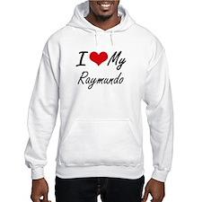 I Love My Raymundo Hoodie