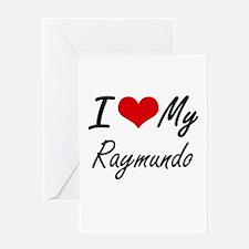 I Love My Raymundo Greeting Cards