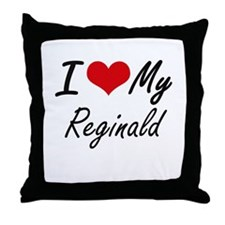 I Love My Reginald Throw Pillow