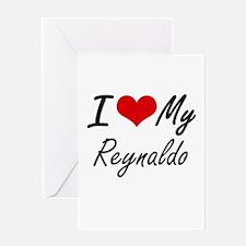 I Love My Reynaldo Greeting Cards