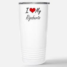 I Love My Rigoberto Stainless Steel Travel Mug