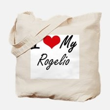 I Love My Rogelio Tote Bag