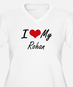 I Love My Rohan Plus Size T-Shirt