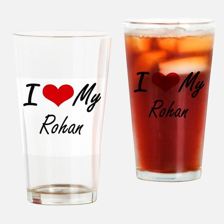 I Love My Rohan Drinking Glass
