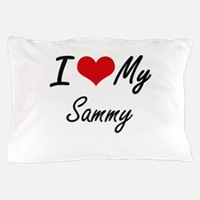 I Love My Sammy Pillow Case