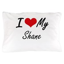 I Love My Shane Pillow Case