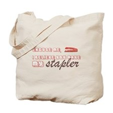 You Have My Stapler Tote Bag
