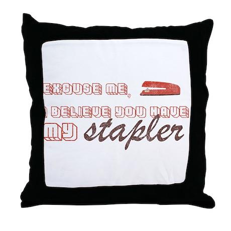 You Have My Stapler Throw Pillow