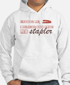You Have My Stapler Hoodie