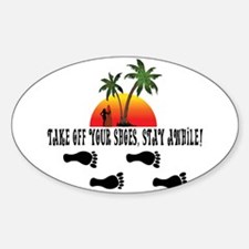 Take off your shoes, stay awhile. Decal