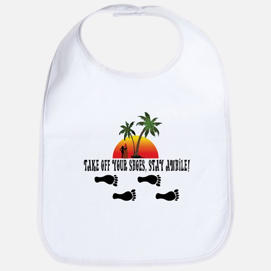 Take off your shoes, stay awhile. Bib