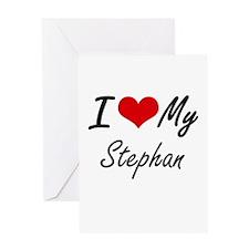 I Love My Stephan Greeting Cards