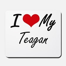 I Love My Teagan Mousepad
