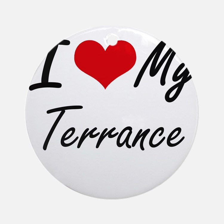 I Love My Terrance Round Ornament