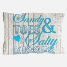 Sandy Toes and Salty Kisses Pillow Case