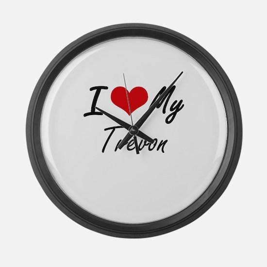 I Love My Trevon Large Wall Clock