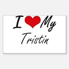 I Love My Tristin Decal