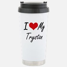 I Love My Trystan Stainless Steel Travel Mug