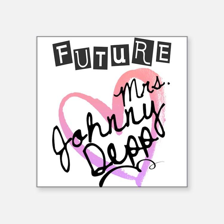 "Future Mrs. Johnny Depp Square Sticker 3"" x 3"""
