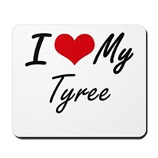 I Love My Tyree Mousepad
