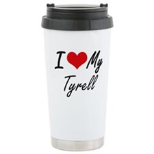 I Love My Tyrell Travel Mug