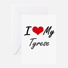 I Love My Tyrese Greeting Cards