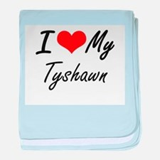 I Love My Tyshawn baby blanket