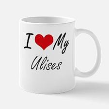 I Love My Ulises Mugs