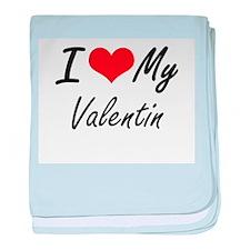 I Love My Valentin baby blanket