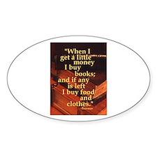 """When I get a little money I buy books; an Decal"