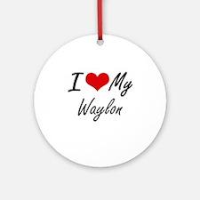 I Love My Waylon Round Ornament