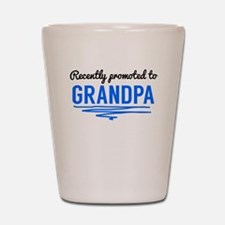Recently Promoted To Grandpa Shot Glass
