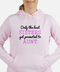 Only The Best Sisters Get Promoted To Aunt Women's