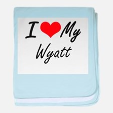 I Love My Wyatt baby blanket