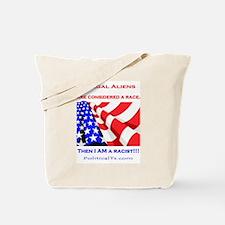 I am a Racist! Tote Bag