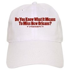 Do You Know What It Means To Miss New Orleans? Baseball Cap