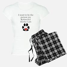 Person My Rottweiler Thinks I Am Pajamas