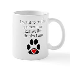 Person My Rottweiler Thinks I Am Mugs