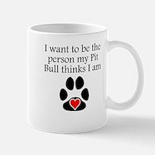 Person My Pit Bull Thinks I Am Mugs