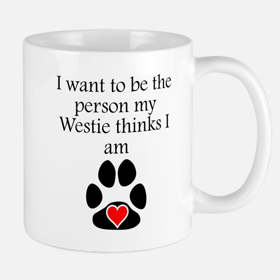 Person My Westie Thinks I Am Mugs
