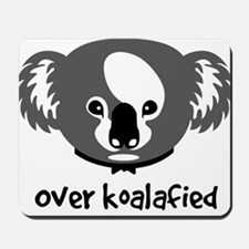 Over Qualified, Over Koalafied Mousepad