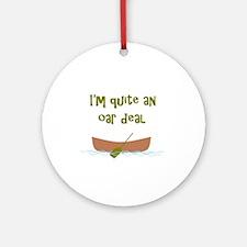 I'm quite an oar deal Round Ornament