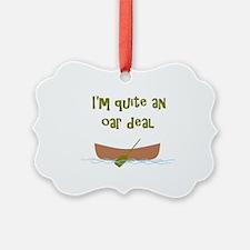 I'm quite an oar deal Ornament