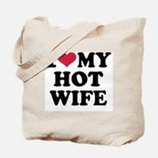I Love My Hot Wife Tote Bag