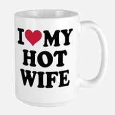 I Love My Hot Wife Mugs