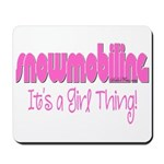 Snowmobile - It's a Girl Thing! Mousepad