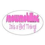 Snowmobile - It's a Girl Thing! Sticker (Oval)