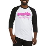 Snowmobile - It's a Girl Thing! Baseball Jersey